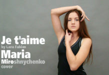 Je taime. Maria Miroshnychenko. Мария Мирошниченко. Марія Мірошниченко. Maria Miro