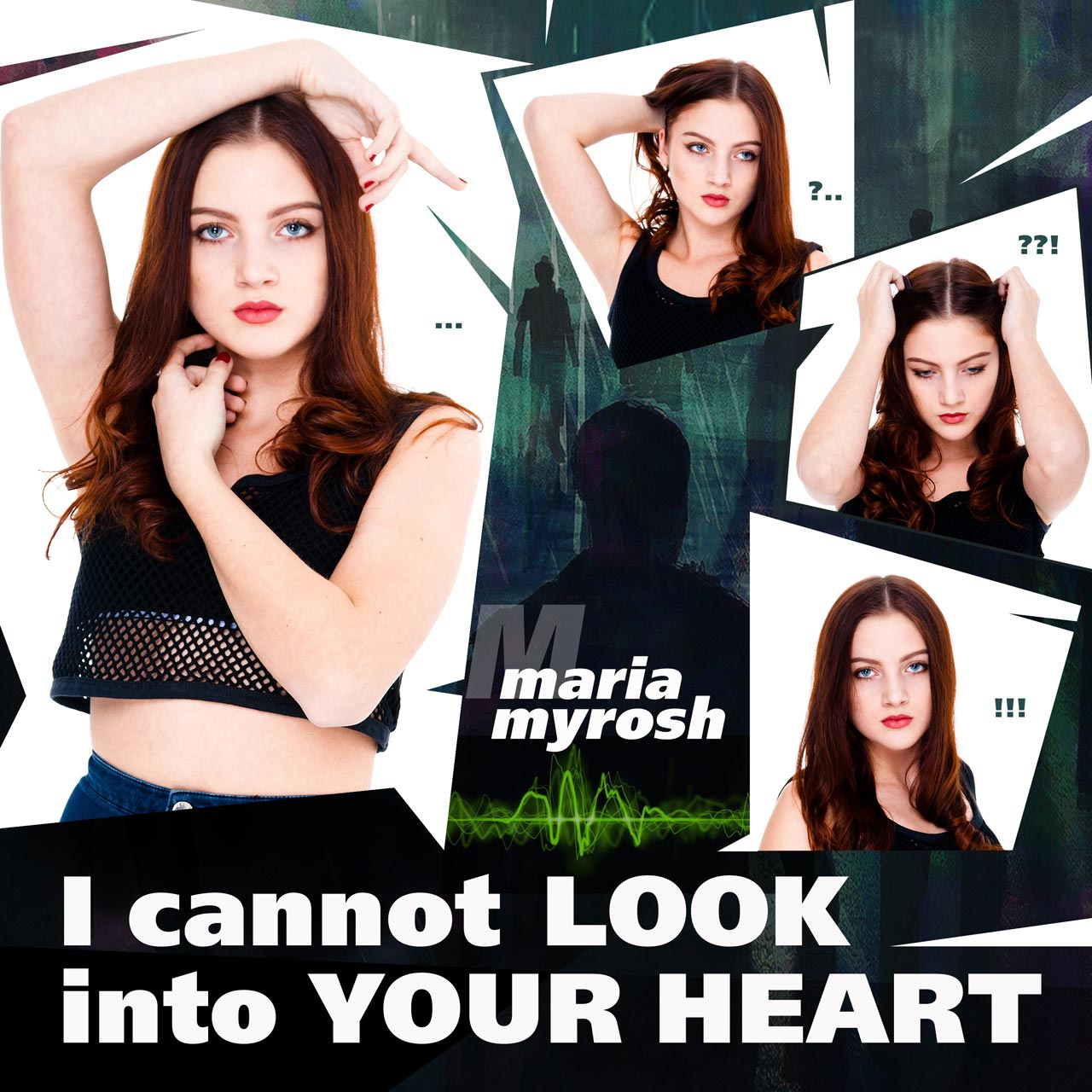 I cannot look into your heart - Maria Myrosh